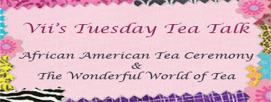 Vii's Tuesday Tea Talk
